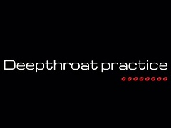 Deepthroat practice